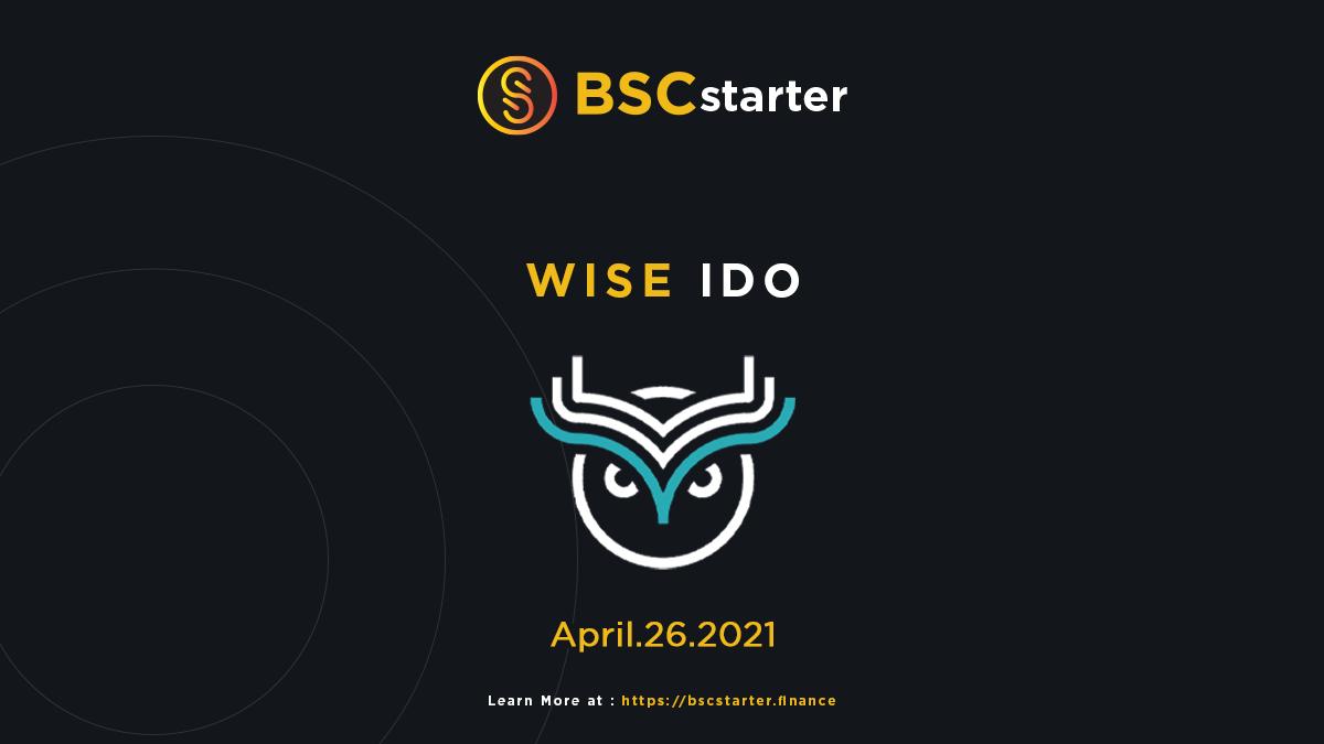 BSCstarter x Wise IDO1